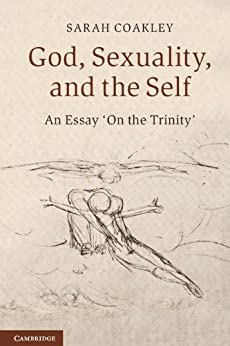 God, Sexuality, and the Self by [Coakley, Sarah]