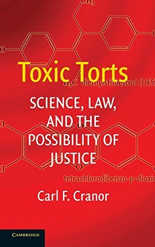 Toxic Torts: Science, Law and the Possibility of Justice by Carl F. Cranor (2006-09-04)
