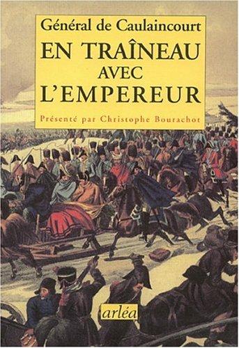 En traîneau avec l'empereur par Armand de Caulaincourt