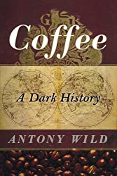 Coffee: A Dark History