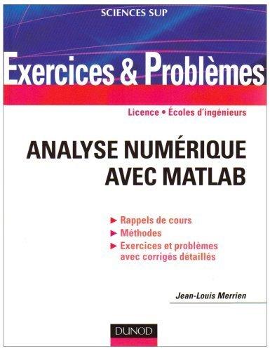 analyse-numrique-avec-matlab-indications-corrigs-dtaills-mthodes-de-jean-louis-merrien-16-aot-2007-broch