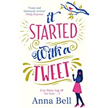 It Started With A Tweet: A laugh-out-loud love story - perfect for the new year! (English Edition)