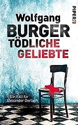 Tödliche Geliebte: Ein Fall für Alexander Gerlach (Alexander-Gerlach-Reihe 11)