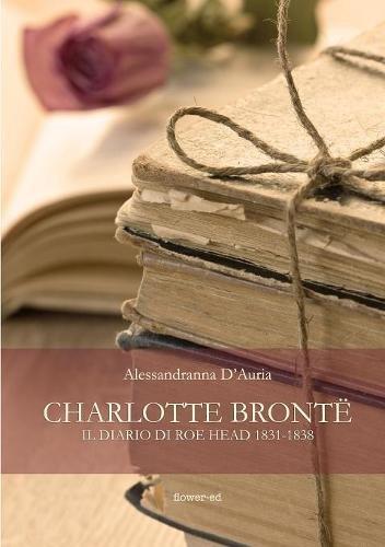 Charlotte Bront. Il diario di Roe Head 1831-1838