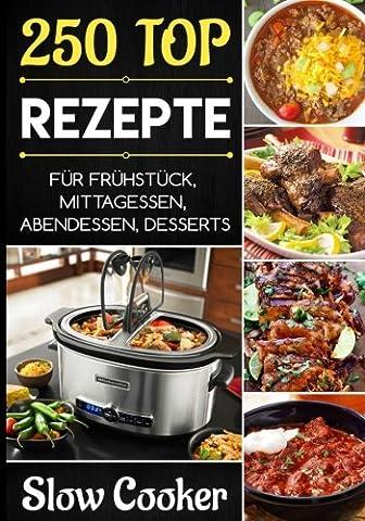 Slow Cooker: Die 250 besten Rezepte; Schongarer Kochbuch, vegetarisch, vegan,