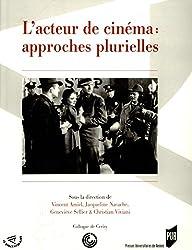 L'acteur de cinéma: approches plurielles (Spectaculaire | Cinéma) (French Edition)