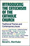 Introducing the Catechism of the Catholic Church: Traditional Themes and Contemporary Issues by Berard L. Marthaler (1994-07-03)