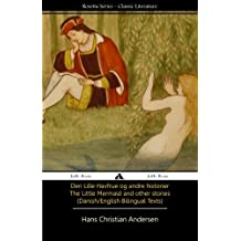 The Little Mermaid and Other Stories (Danish/English Texts)