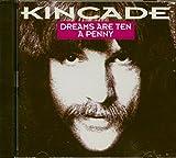 Songtexte von Kincade - Dreams Are Ten a Penny