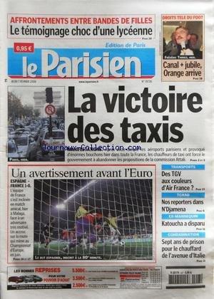 PARISIEN (LE) [No 19726] du 07/02/2008 - AFFRONTEMENTS ENTRE BANDES DE FILLES - TEMOIGNAGE - LA VICTOIRE DES TAXIS - TCHAD / NOS REPORTERS DANS N'DJAMENA - EX-MANNEQUIN / KATOUCHA A DISPARU - 7 ANS DE PRISON POUR LE CHAUFFARD DE L'AVENUE D'ITALIE - DROITS TELE DU FOOT ET FREDERIC THIRIEZ par Collectif