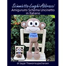 Scimmietta-Lunghi-Abbracci Amigurumi Schema Uncinetto in Italiano (Italian Edition)
