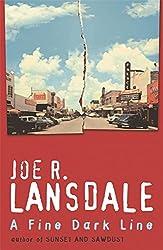 A Fine Dark Line by Joe R Lansdale (2007-03-01)