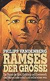 Ramses der Große. Eine archäologische Biographie -
