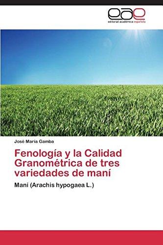 Fenología y la Calidad Granométrica de tres variedades de maní por Gamba José María