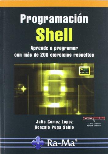 Programación shell. Aprende a programar con más de 200 ejercicios resueltos por Julio Gómez López