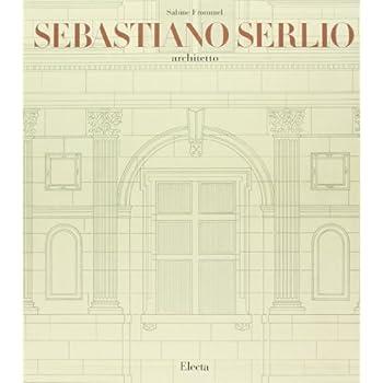 Sebastiano Serlio Architetto
