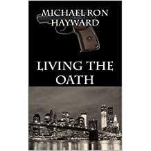 Living The Oath (English Edition)