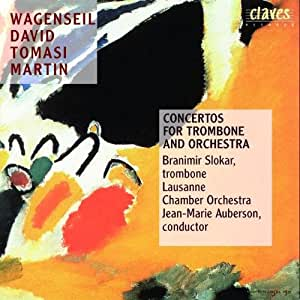 Wagenseil/ David/ Tomasi/ Martin : Concertos for Trombone and Orchestra
