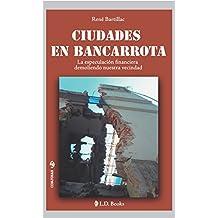 Ciudades en bancarrota: La especulación financiera demoliendo nuestra vecindad (Conjuras nº 28) (Spanish Edition)