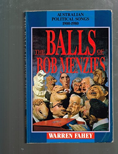 balls-of-bob-menzies-australian-political-songs-1900-80