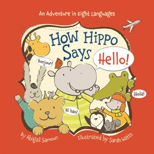 How Hippo Says Hello! (Little Traveler) por Abigail Samoun