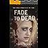 Fade to Dead: Book 1 in the DI Jessica Wideacre series