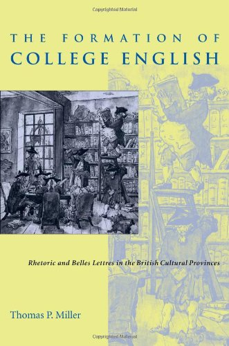The Formation of College English: Rhetoric and Belles Lettres in the British Cultural Provinces (Pittsburgh Series in Composition, Literacy and Culture)