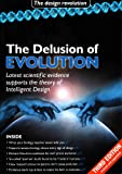 Delusion of Evolution: Latest Scientific Evidence Supports the Theory of Intelligent Design