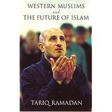 Western Muslims and the Future of Islam by Tariq Ramadan (2005-09-15)