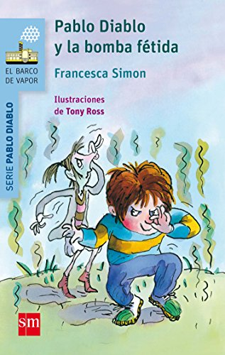 Pablo Diablo y la bomba fétida (Barco de Vapor Azul) por Francesca Simon