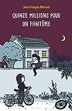 vignette de 'Quinze millions pour un fantôme (Jean-François Ménard)'