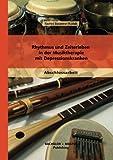 Rhythmus und Zeiterleben in der Musiktherapie mit Depressionskranken (Amazon.de)