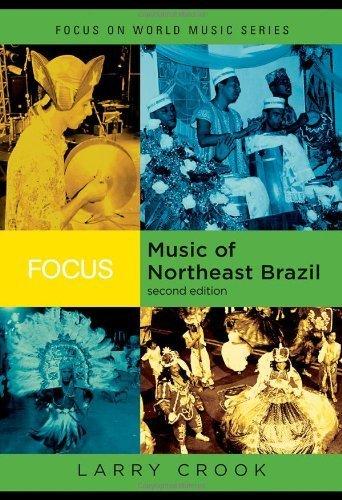 Focus: Music of Northeast Brazil (Focus on World Music Series) by Larry Crook (2009-03-26)