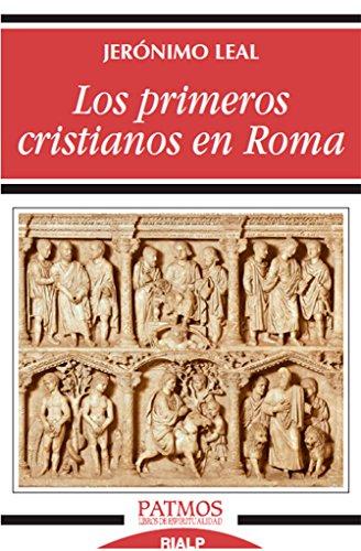 Los primeros cristianos en Roma por Jerónimo Leal Maruri