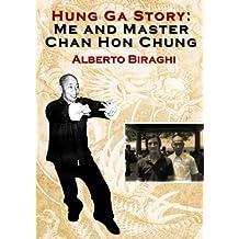Hung Ga Story: Me and Master Chan Hon Chung (English Edition)