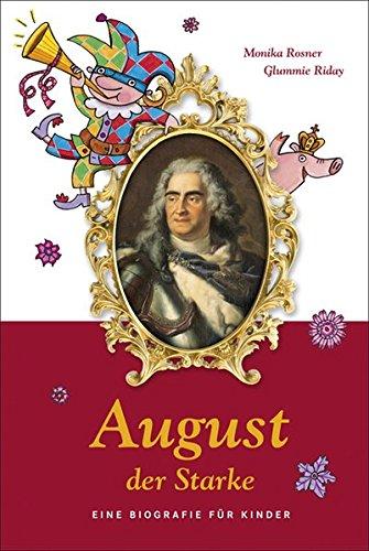 august-der-starke-eine-biografie-fr-kinder