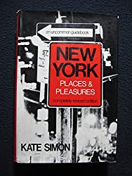 New York places & pleasures;: An uncommon guidebook