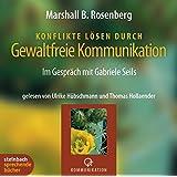 Konflikte lösen durch gewaltfreie Kommunikation. Im Gespräch mit Gabriele Seils. 4 CDs