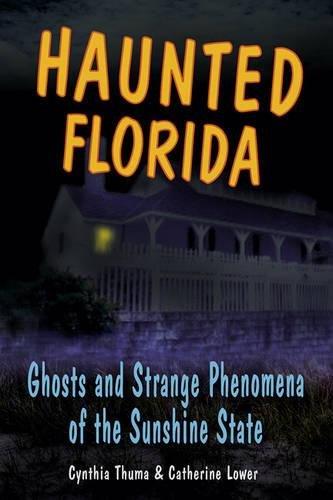 Haunted Florida: Ghosts and Strange Phenomena of the Sunshine State (Haunted (Stackpole))