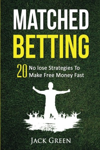 Matched Betting: 20 No lose Strategies To Make Free Money Fast (Matched Betting offers, betting deals, free matched bet, matched free bet, bet ... tennis betting, matched betting free bets) thumbnail