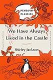 #6: We Have Always Lived in the Castle (Penguin Orange) (Penguin Orange Collection)