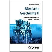 Römische Geschichte / Römische Geschichte II: Rom und sein Imperium in der Kaiserzeit