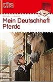 LÜK: Mein Pferde-Deutschheft 3. Klasse