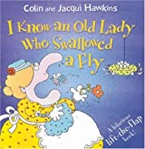I Know an Old Lady Who Swallowed a Fly: A Hilarious Lift-the-Flap Book! (Lift-The-Flap Books) by Colin Hawkins (2003-06-01)