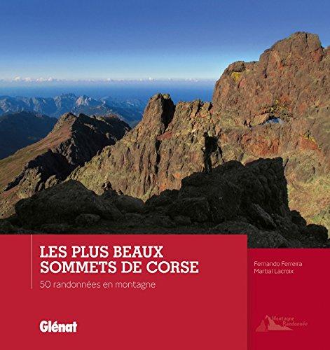 Les plus beaux sommets de Corse: 50 randonnées en montagne