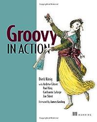 Groovy in Action by Dierk Konig (2007-01-27)