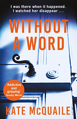Without a Word: The shocking and addictive mystery that you won't be able to put down