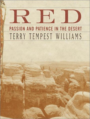 Red: Passion and Patience in the Desert by Terry Tempest Williams (2001-09-11)