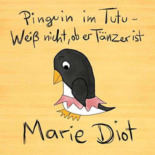 Pinguin im Tutu (Weiß nicht, ob er Tänzer ist)