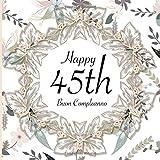 Happy 45th Buon Compleanno: 45 Anni I Libro Degli Ospiti per il 45° Compleanno I Decorazioni Compleanno Vintage I Per 60 Ospiti I Per Messaggi e Foto ... Idea regalo di compleanno per uomini e donne